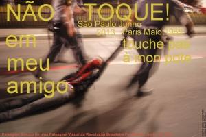 Não Toque em Meu Amigo!!! Revolução Brasileira Pacífica Já!!!!